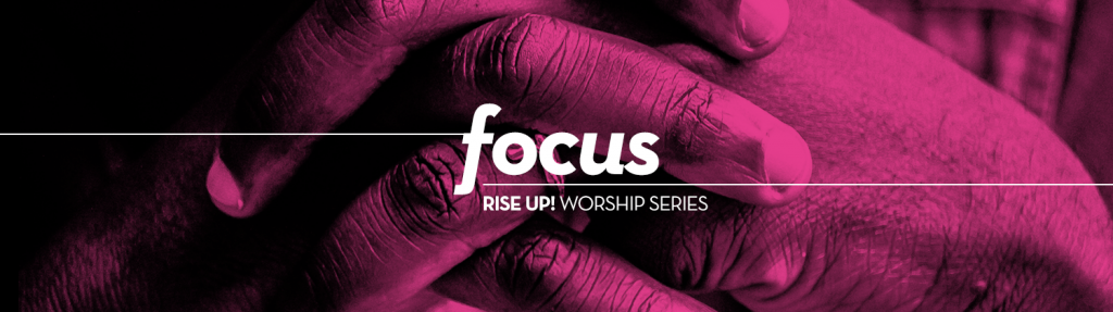 Rise Up Message Series - Focus by Pastor Leo Cunningham Wesley Church of Hope United Methodist Church