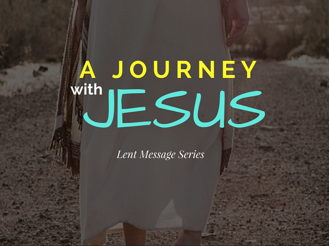 A Journey with Jesus Lent Message Series - Wesley Church of Hope