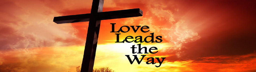 Love Leads The Way - Journey with Jesus Lent Message Series