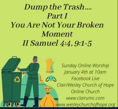Dump the Trash... Part 1: You Are Not Your Broken Moment - II Samuel 4:4, 9:1-5