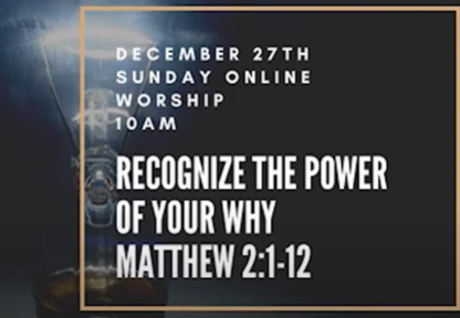 "emembering Our ""Why"" - Recognize the Power of Your Why - Matthew 2: 1-12"